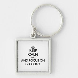Keep calm and focus on Geology Keychain
