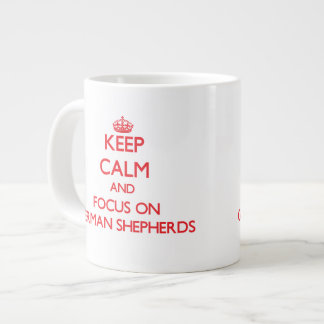 Keep Calm and focus on German Shepherds Jumbo Mug