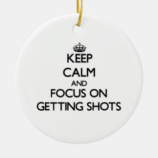 Keep Calm and focus on Getting Shots Christmas Tree Ornament