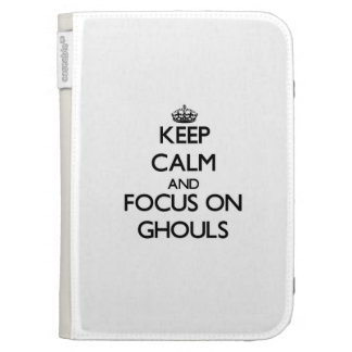 Keep Calm and focus on Ghouls Kindle 3 Cover