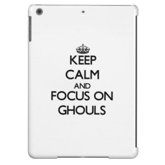 Keep Calm and focus on Ghouls iPad Air Covers
