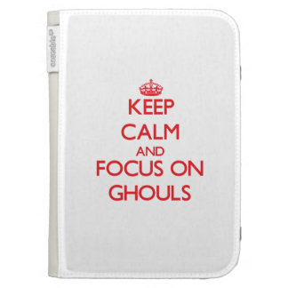 Keep Calm and focus on Ghouls Kindle Folio Cases