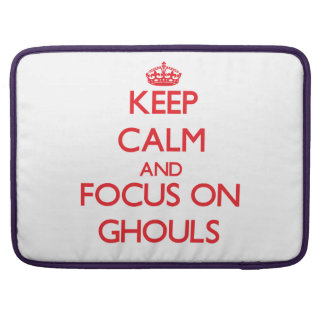 Keep Calm and focus on Ghouls Sleeves For MacBooks