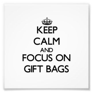 Keep Calm and focus on Gift Bags Photo