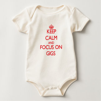 Keep Calm and focus on Gigs Baby Bodysuits