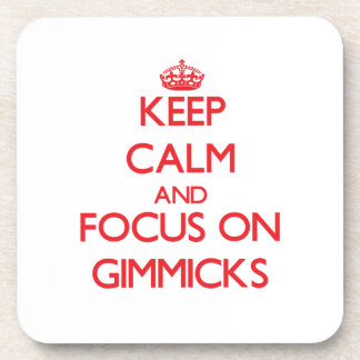 Keep Calm and focus on Gimmicks Drink Coasters