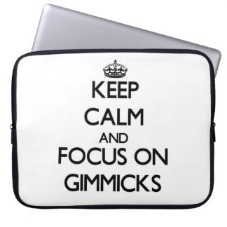 Keep Calm and focus on Gimmicks Laptop Computer Sleeve