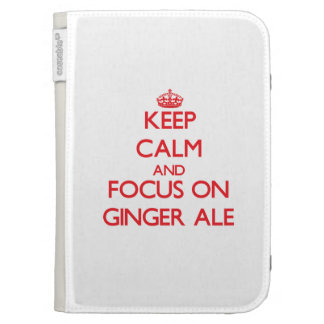 Keep Calm and focus on Ginger Ale Kindle Folio Case