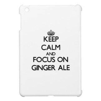 Keep Calm and focus on Ginger Ale iPad Mini Cases