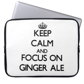 Keep Calm and focus on Ginger Ale Computer Sleeves