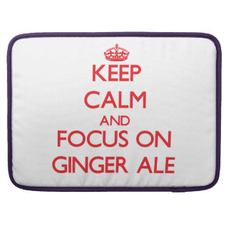 Keep Calm and focus on Ginger Ale Sleeves For MacBooks