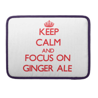 Keep Calm and focus on Ginger Ale MacBook Pro Sleeves
