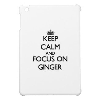 Keep Calm and focus on Ginger iPad Mini Covers