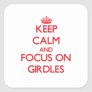 Keep Calm and focus on Girdles Stickers
