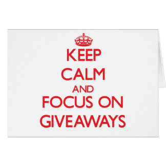 Keep Calm and focus on Giveaways Card