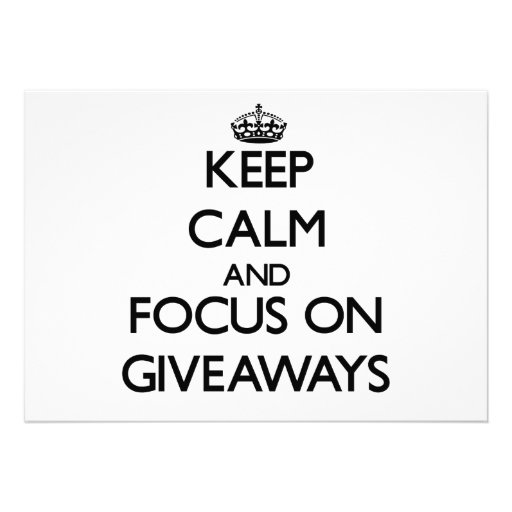 Keep Calm and focus on Giveaways Personalized Invite