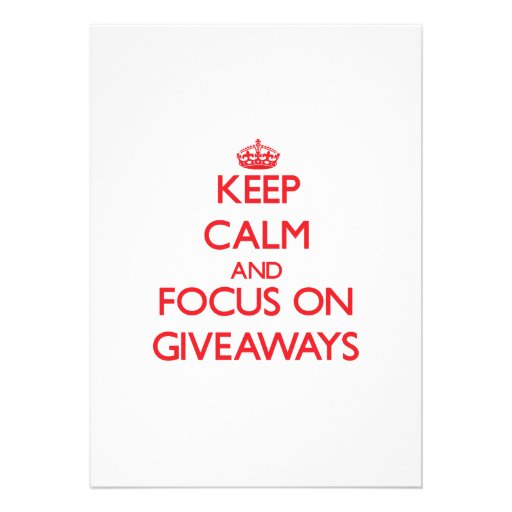Keep Calm and focus on Giveaways Personalized Invitations