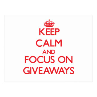Keep Calm and focus on Giveaways Post Cards