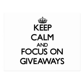 Keep Calm and focus on Giveaways Postcards