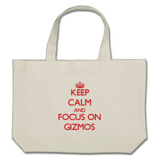 Keep Calm and focus on Gizmos Tote Bags