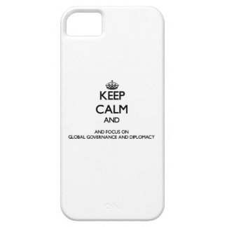 Keep calm and focus on Global Governance And Diplo iPhone 5/5S Cases