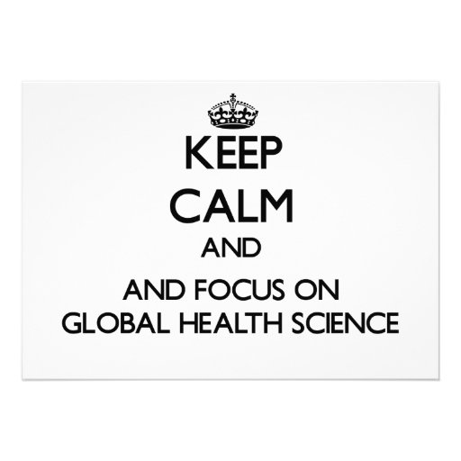 Keep calm and focus on Global Health Science Personalized Announcement