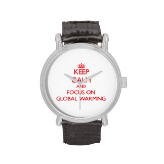 Keep Calm and focus on Global Warming Wristwatch