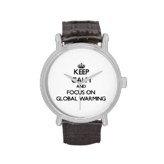 Keep Calm and focus on Global Warming Wristwatches