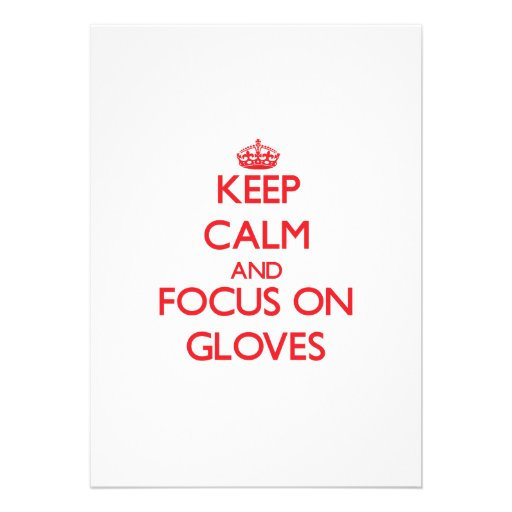 Keep Calm and focus on Gloves Personalized Announcements