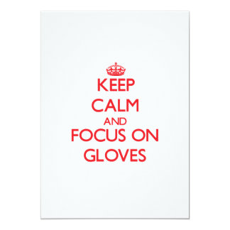 Keep Calm and focus on Gloves 5x7 Paper Invitation Card