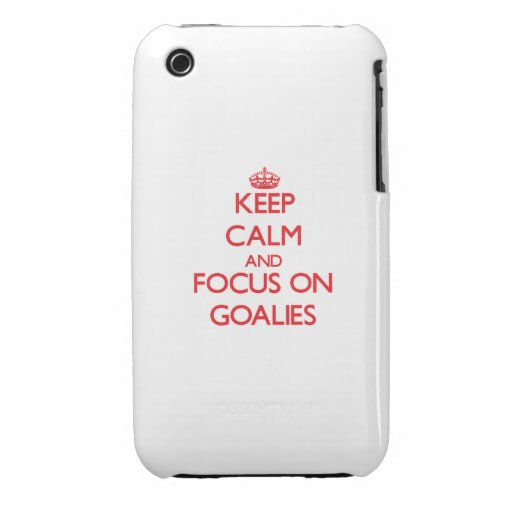 Keep Calm and focus on Goalies Case-Mate iPhone 3 Cases