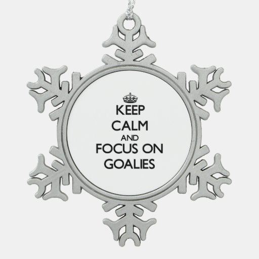 Keep Calm and focus on Goalies Ornament