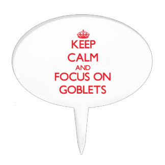 Keep Calm and focus on Goblets Cake Toppers