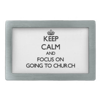 Keep Calm and focus on Going To Church Belt Buckle