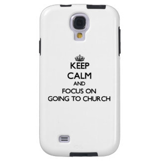 Keep Calm and focus on Going To Church Galaxy S4 Case