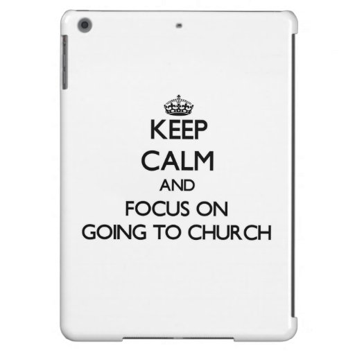 Keep Calm and focus on Going To Church iPad Air Cases