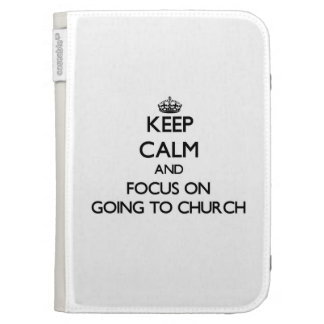 Keep Calm and focus on Going To Church Kindle 3 Covers