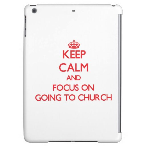 Keep Calm and focus on Going To Church iPad Air Case