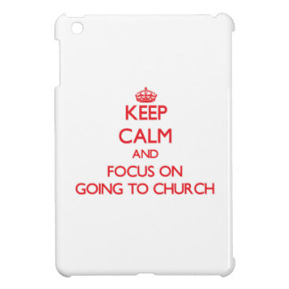 Keep Calm and focus on Going To Church Case For The iPad Mini