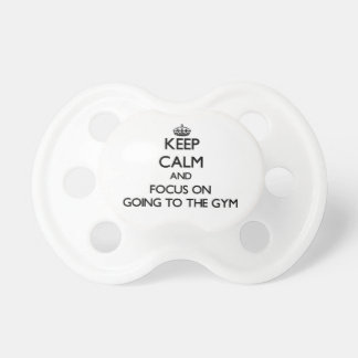 Keep Calm and focus on Going To The Gym Baby Pacifiers