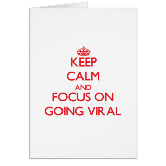Keep Calm and focus on Going Viral Card