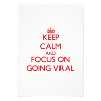 Keep Calm and focus on Going Viral Custom Invites