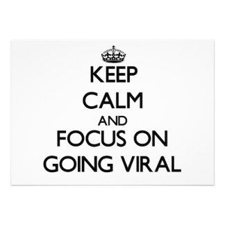 Keep Calm and focus on Going Viral Custom Announcements