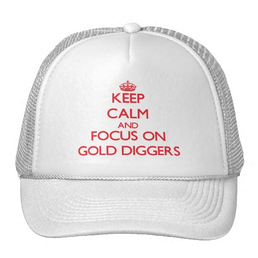 Keep Calm and focus on Gold Diggers Mesh Hats