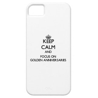 Keep Calm and focus on Golden Anniversaries iPhone 5/5S Cases