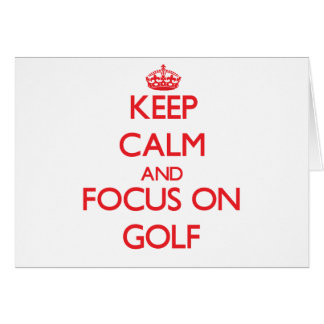 Keep Calm and focus on Golf Card