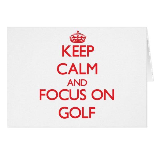 Keep Calm and focus on Golf Card