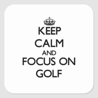 Keep Calm and focus on Golf Square Sticker