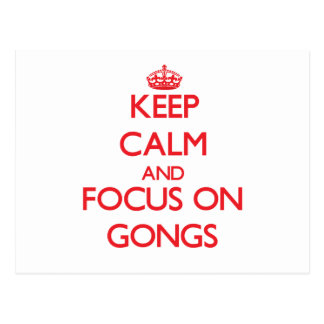 Keep Calm and focus on Gongs Post Cards