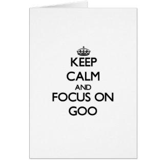 Keep Calm and focus on Goo Cards
